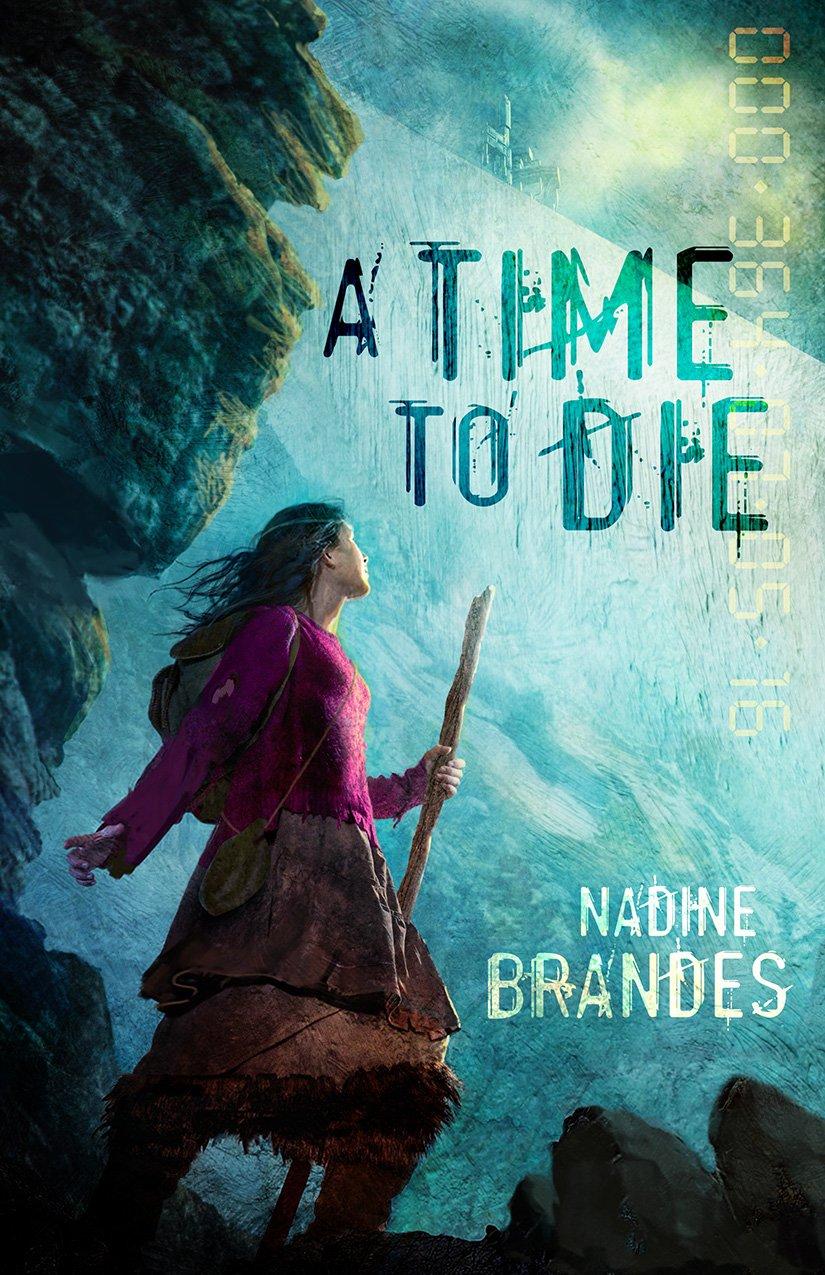 A TIME TO DIE by Nadine Brandes