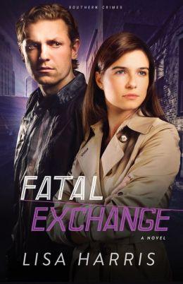 FATAL EXCHANGE by Lisa Harris