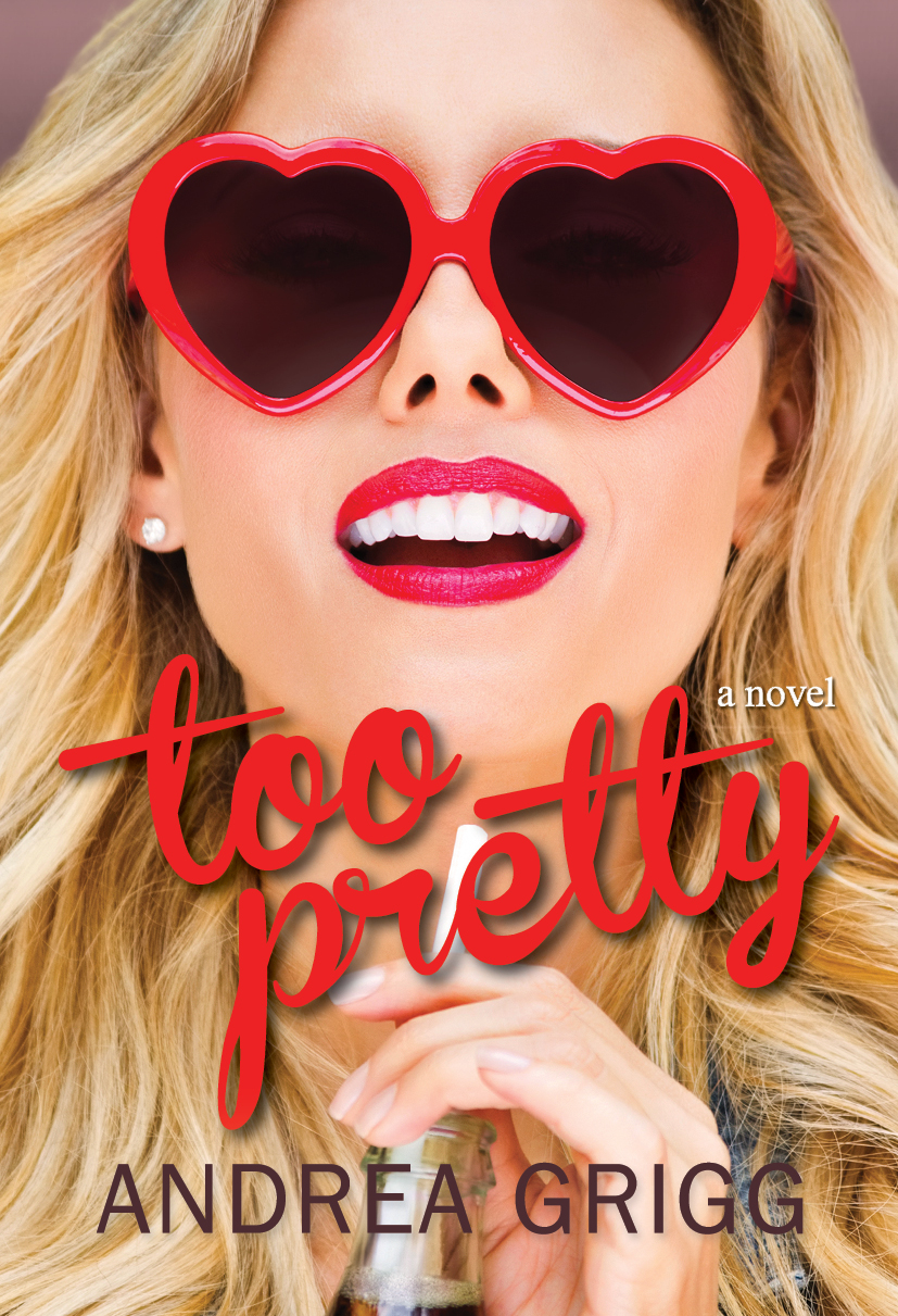 TOO PRETTY by Andrea Grigg