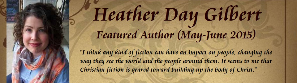 Featured Author Heather Day Gilbert